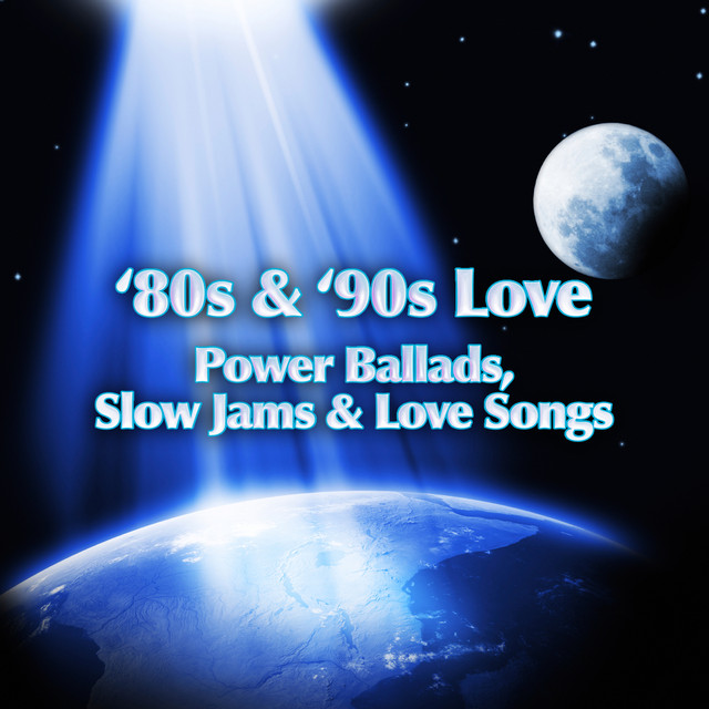 Various Artists '80s & '90s Love - Power Ballads, Slow Jams & Love Songs album cover