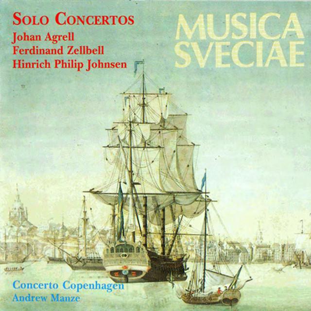 Agrell, Zellbell, Johnsen: Solo Concertos