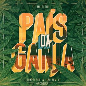 Pais Da Ganja - Shapeless & 4I20 Remix by Eltin, Shapeless, 4i20