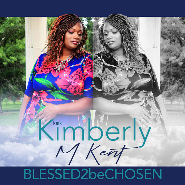 Album cover for BLESSED2beCHOSEN by Kimberly Kent