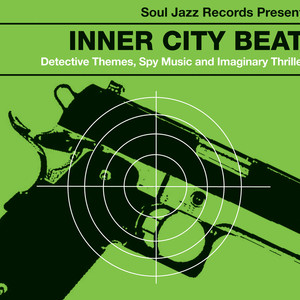 Inner City Beat: Detective Themes, Spy Music and Imaginary Thrillers 1967-1977 album