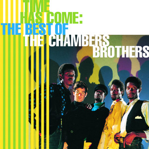 Time Has Come: The Best of The Chambers Brothers album