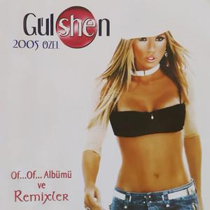 Gülshen 2005 Özel Of... Of... Albümü Ve Remixler Albümü