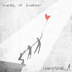 Make It Better - Single - Gary Nock