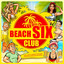 Beach Six Club (Mallorca Opening Hits 2017 vom Schlager Ballertempel) cover
