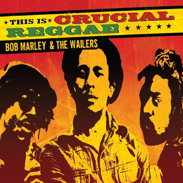 Crucial Reggae: Bob Marley & The Wailers