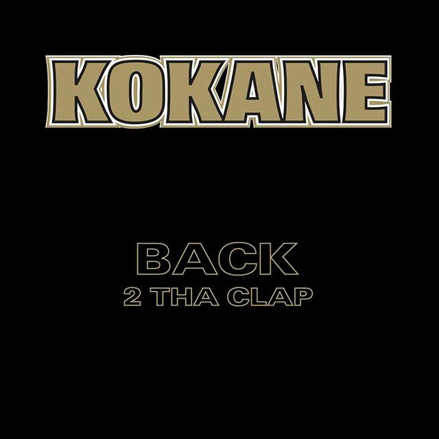 Kokane Back 2 Tha Clap