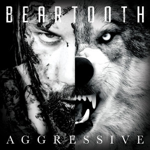 Aggressive - Beartooth