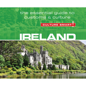 Ireland - Culture Smart! - The Essential Guide to Customs & Culture (Unabridged)