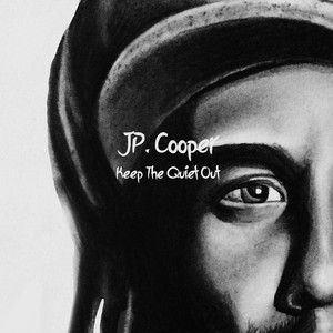 Keep The Quiet Out - JP Cooper