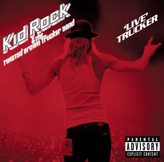 Kid Rock Live Trucker Only God Knows Why