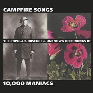 Campfire Songs: The Popular, Obscure and Unknown Recordings of 10,000 Maniacs album