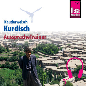 Reise Know-How Kauderwelsch AusspracheTrainer Kurdisch Audiobook