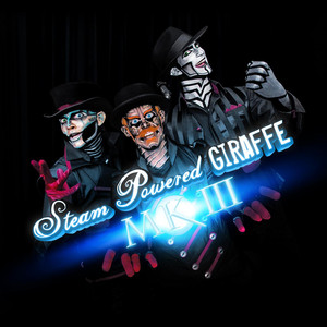 Mk III - Steam Powered Giraffe