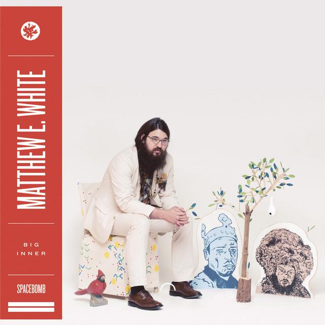 Skivomslag för Matthew E. White: Big Inner