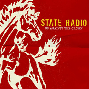 Us Against The Crown - State Radio