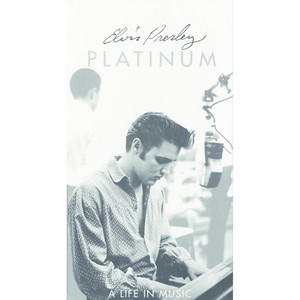 Platinum - A Life In Music - Elvis Presley