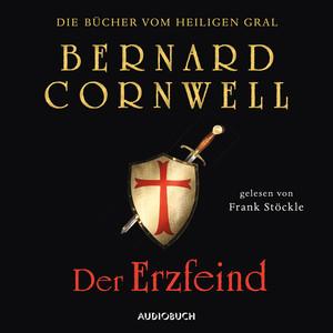 Der Erzfeind - Die Bücher vom heiligen Gral 3 (Ungekürzt) Audiobook
