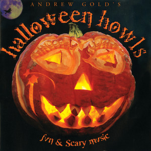 Halloween Howls: Fun & Scary Music - Andrew Gold