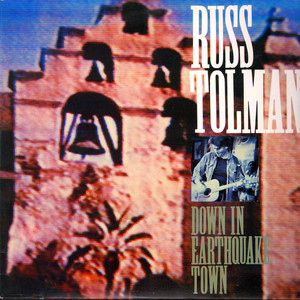 Russ Tolman - Totem Poles And Glory Holes + Down In Earthquake Town