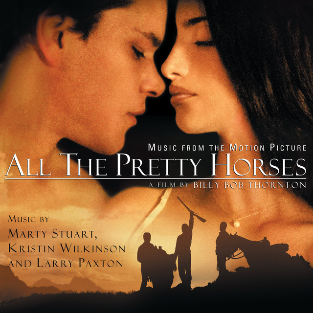 All the Pretty Horses - Original Motion Picture Soundtrack
