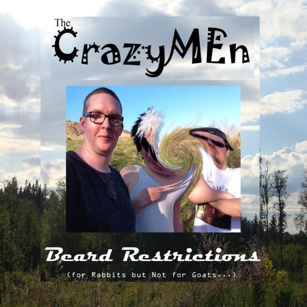 Skivomslag för CrazyMen: Beard Restrictions (For Rabbits But Not for Goats...)