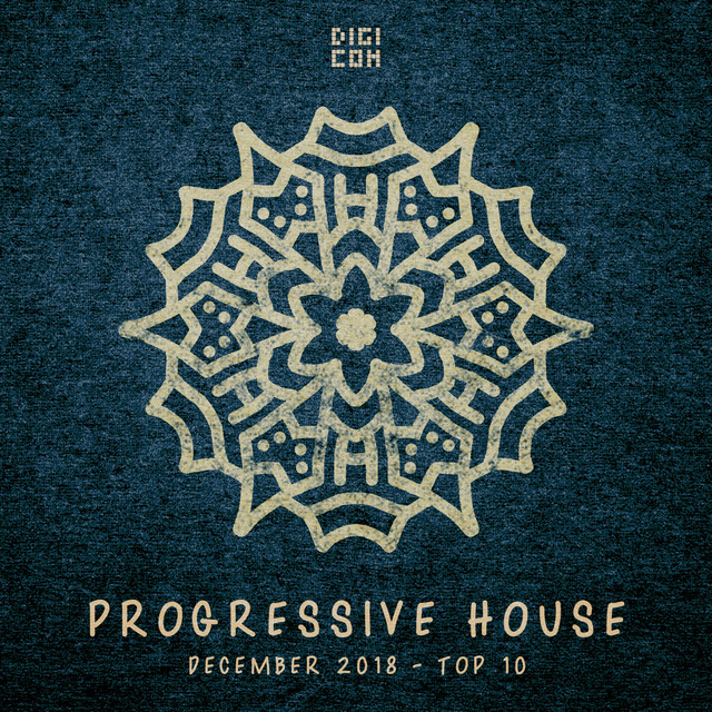 Progressive House December 2018 - Top 10 by Various Artists