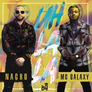 Nacho, MC Galaxy Uh La La cover