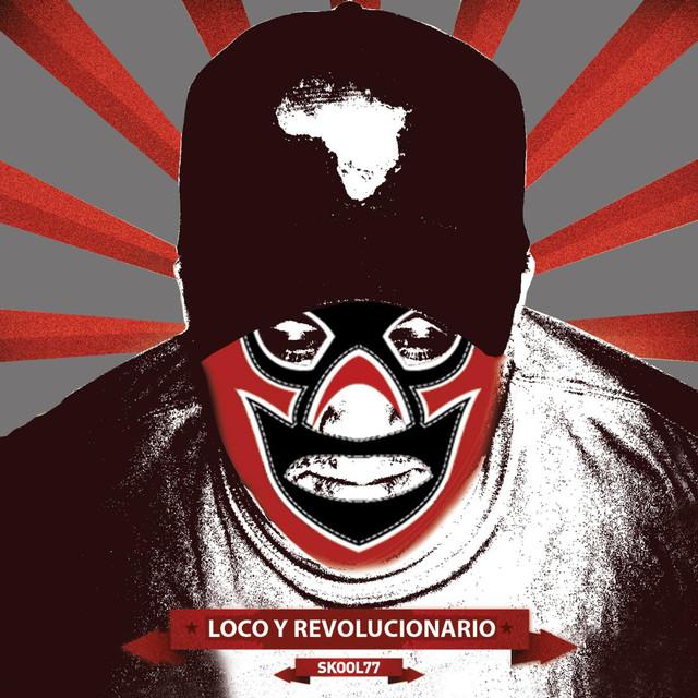 loco y revolucionario skool 77