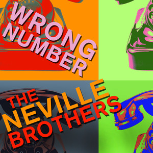 Wrong Number - The Neville Brothers Sing Hits Like Hook, Line, And Sinker, Get out of My Life, And More! album