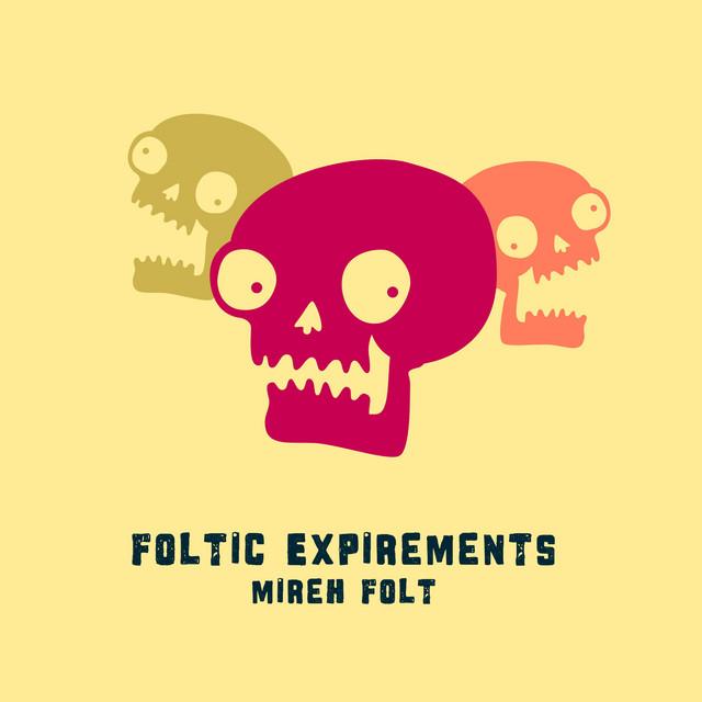 Foltic Experiments
