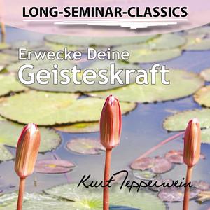 Long-Seminar-Classics - Erwecke Deine Geisteskraft Audiobook