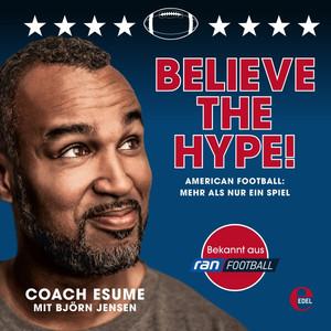 Believe the Hype! (American Football: Mehr als nur ein Spiel) Audiobook