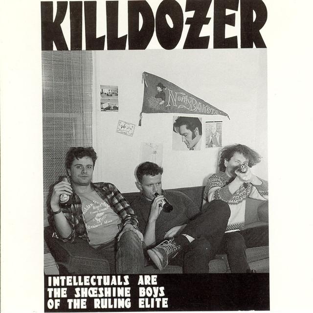 Killdozer Intellectuals Are the Shoeshine Boys of the Ruling Elite album cover