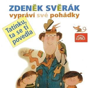 Zdeněk Svěrák - Svěrák: Tatínku, ta se ti povedla