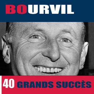 40 Grands Succès - Bourvil