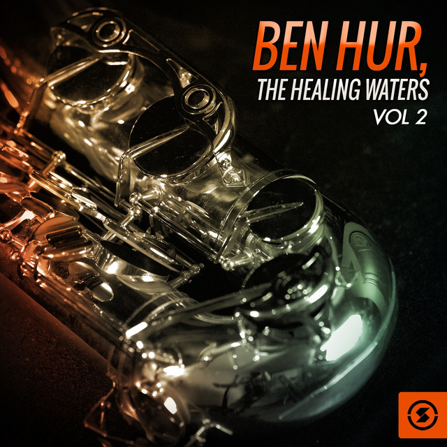 Ben Hur: the Healing Waters, Vol. 2 (Original Motion Picture Soundtrack)