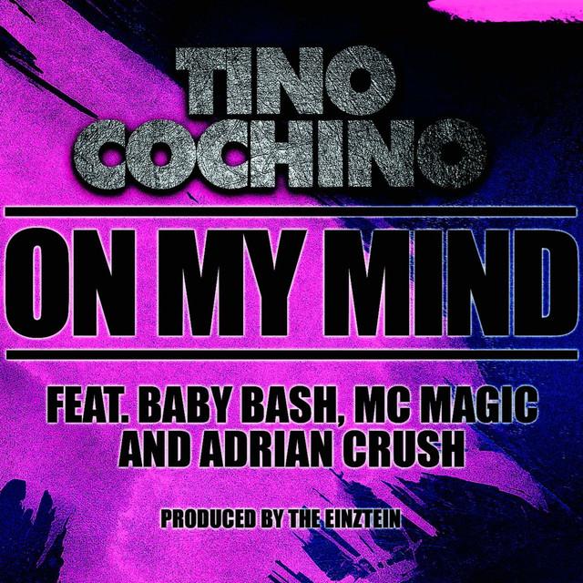 on my mind tino cochino