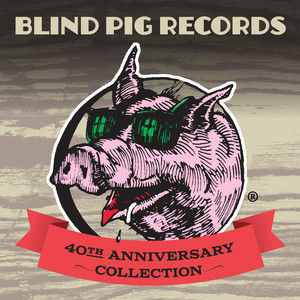 Blind Pig Records: 40th Anniversary Collection album