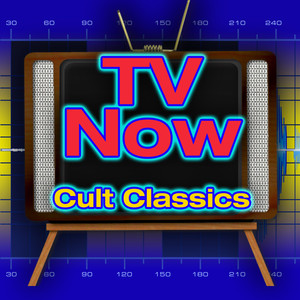 TV Now - Cult Classics -