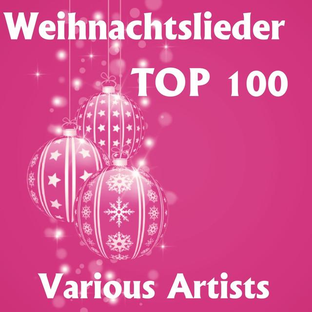 Top Weihnachtslieder.Weihnachtslieder Top 100 By Various Artists On Spotify