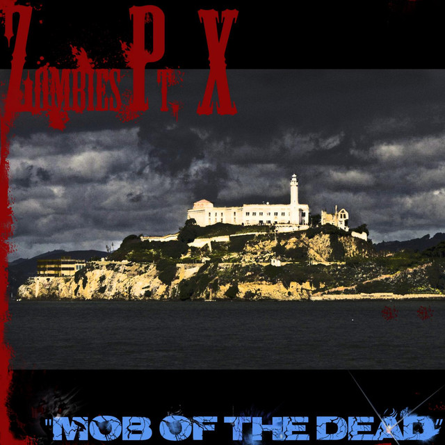 """Zombies Pt. X """"Mob of the Dead"""""""