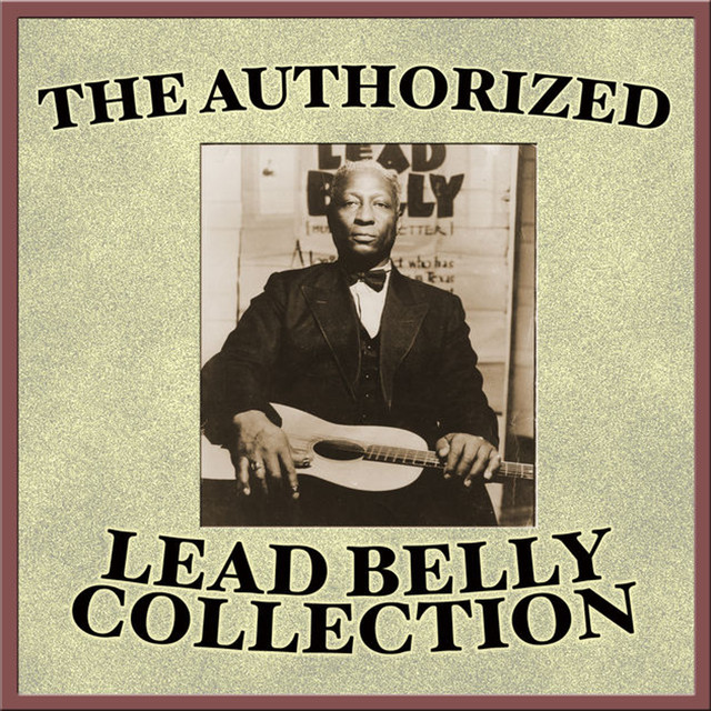 The Authorized Leadbelly Collection