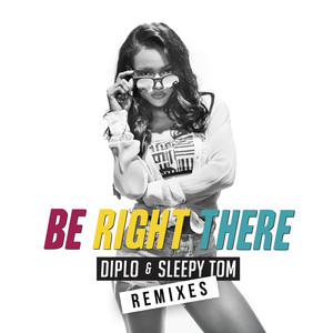 Be Right There (Remixes) Albumcover