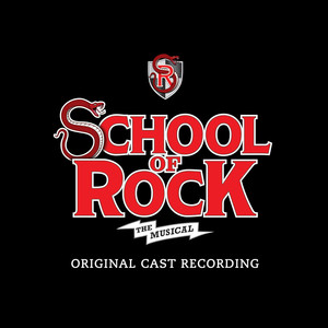 School of Rock - The Musical  - School Of Rock