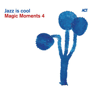 Magic Moments 4-Jazz Is Cool album