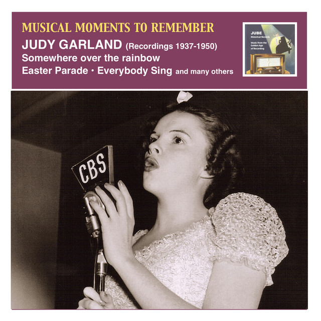 Musical Moments To Remember Judy Garland Somewhere Over The
