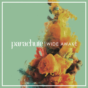 Wide Awake - Parachute