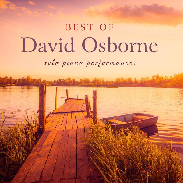 Best of David Osborne: Solo Piano Performances