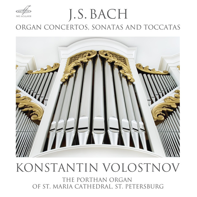 Album cover for Bach: Organ Concertos, Sonatas and Toccatas by Johann Sebastian Bach, Konstantin Volostnov